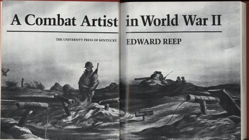 A COMBAT ARTIST IN WORLD WAR II: Reep, Edward