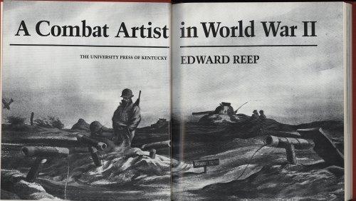 A COMBAT ARTIST IN WORLD WAR II: Reep, Edward