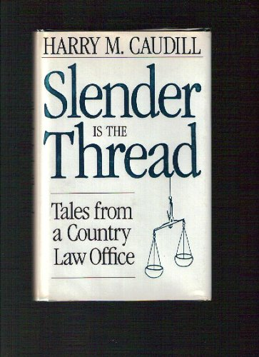 9780813116112: Slender is the Thread: Tales From a Country Law Office