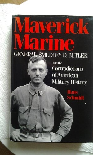 9780813116198: Maverick Marine: General Smedley D. Butler and the Contradictions of American Military History
