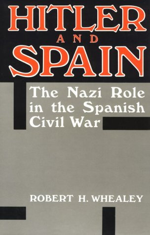 9780813116211: Hitler and Spain: The Nazi Role in the Spanish Civil War 1936-1939