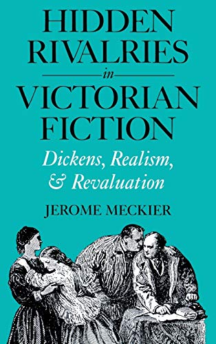 9780813116228: Hidden Rivalries in Victorian Fiction: Dickens, Realism, and Revaluation