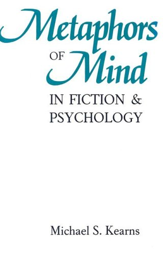 Metaphors of Mind in Fiction and Psychology: Kearns, Michael S.