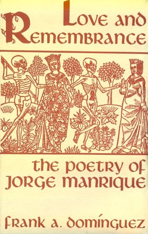 9780813116518: Love and Remembrance: The Poetry of Jorge Manrique (Studies in Romance Languages)