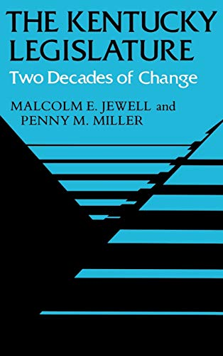 The Kentucky Legislature: Two Decades of Change: Malcolm E. Jewell