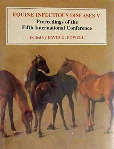 EQUINE INFECTIOUS DISEASES V: Powell, David G.