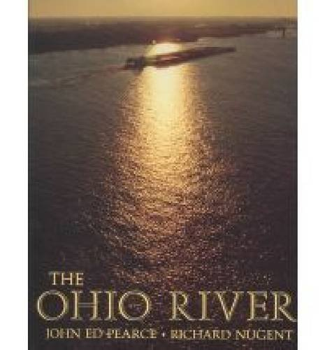 The Ohio River (Hardback): John Ed Pearce, Richard Nugent