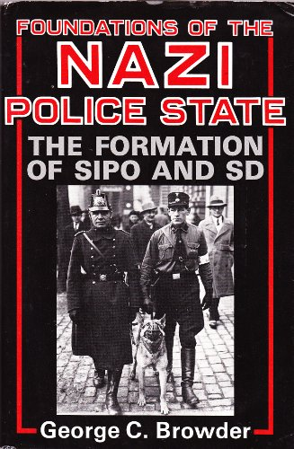 9780813116976: Foundations of the Nazi Police State: The Formation of Sipo and Sd