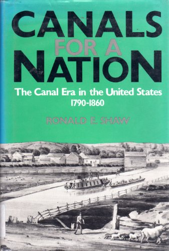 9780813117010: Canals for a Nation: The Canal Era in the United States 1790-1860