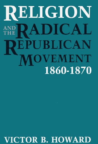 9780813117027: Religion and the Radical Republican Movement, 1860-1870