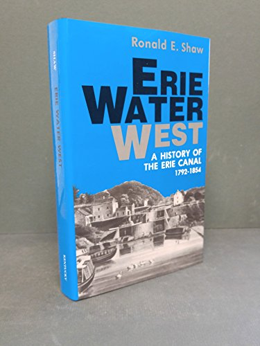 9780813117119: Erie Water West: A History of the Erie Canal, 1792-1854