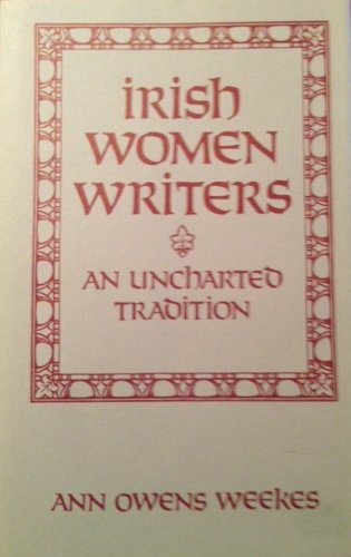9780813117140: Irish Women Writers: An Uncharted Tradition
