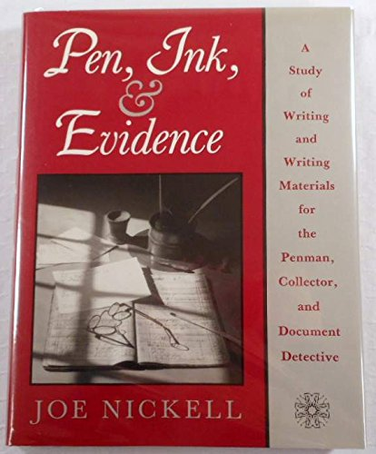 9780813117195: Pen, Ink, and Evidence: A Study of Writing and Writing Materials for the Penman, Collector, and Document Detective