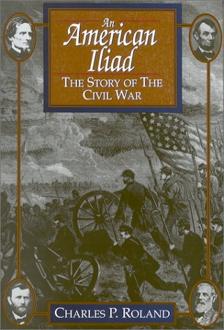 9780813117379: An American Iliad: The Story of the Civil War