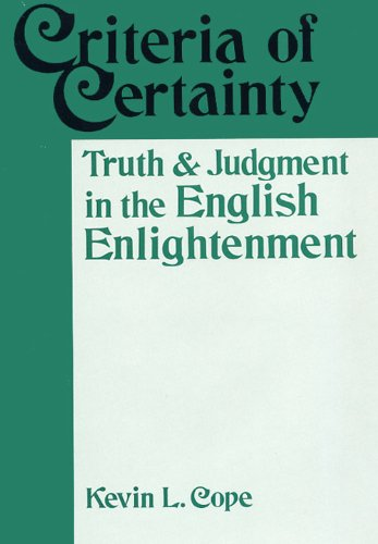 Criteria Of Certainty Truth and Judgment in the English Enlightenment