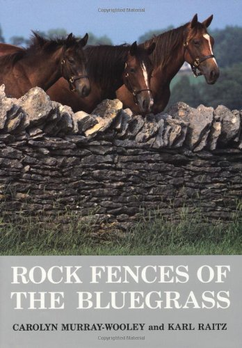 9780813117621: Rock Fences of the Bluegrass (Perspectives on Kentucky's Past: Architecture, Archaeology, and Landscape)
