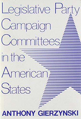 9780813117713: Legislative Party Campaign Committees in the American States (Comparative Legislative Studies)