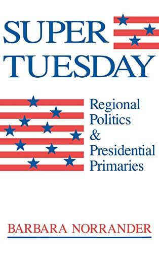 9780813117737: Super Tuesday: Regional Politics and Presidential Primaries