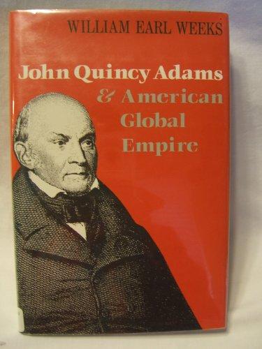 9780813117799: John Quincy Adams and American Global Empire