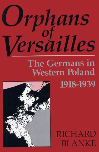 9780813118031: Orphans of Versailles: The Germans in Western Poland, 1918-1939