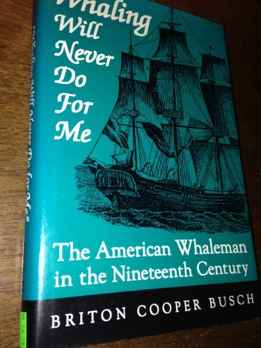 9780813118383: Whaling Will Never Do for Me: The American Whaleman in the Nineteenth Century
