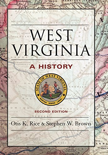 West Virginia: A History (9780813118543) by Otis K. Rice; Stephen W. Brown