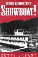 9780813118628: Here Comes The Showboat! (Ohio River Valley Series)