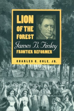 9780813118635: Lion of the Forest: James B. Finley, Frontier Reformer (Ohio River Valley)