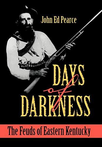 Days of Darkness: The Feuds of Eastern Kentucky: Pearce, John