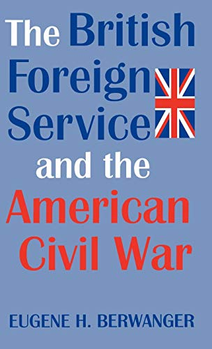 The British Foreign Service and the American Civil War: Eugene Berwanger