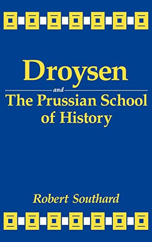 9780813118840: Droysen and the Prussian School of History