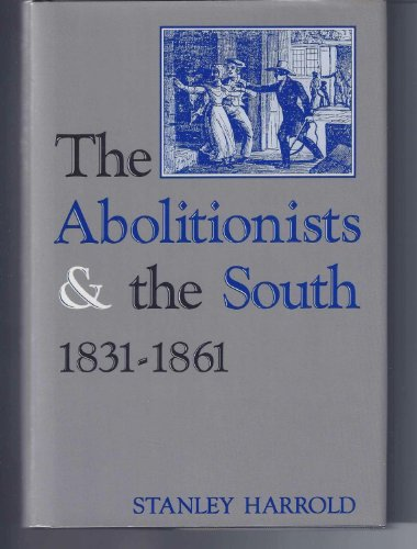 9780813119069: The Abolitionists and the South, 1831-1861