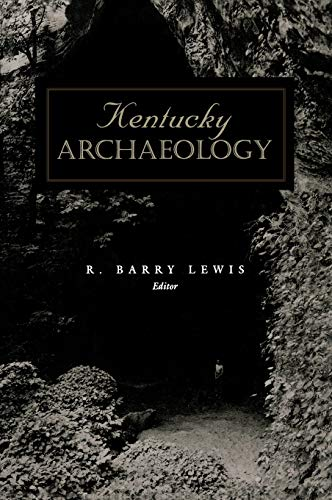 9780813119076: Kentucky Archaeology (Perspectives on Kentucky's Past: Architecture, Archaeology, and Landscape)
