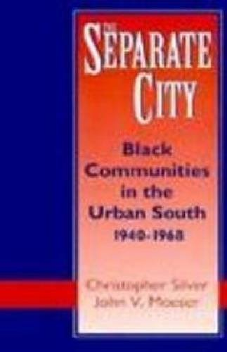 9780813119113: The Separate City: Black Communities in the Urban South, 1940-1968