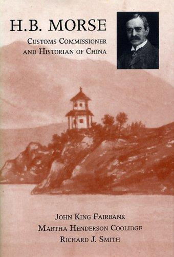 H. B. Morse, Customs Commissioner and Historian: John King; Coolidge,