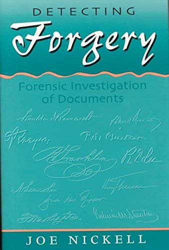 Detecting Forgery: Forensic Investigation Of Documents: Nickell, Joe