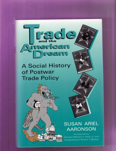 9780813119557: Trade and the American Dream: A Social History of Postwar Trade Policy