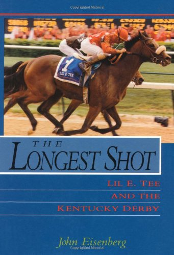 9780813119564: The Longest Shot: Lil E. Tee and the Kentucky Derby