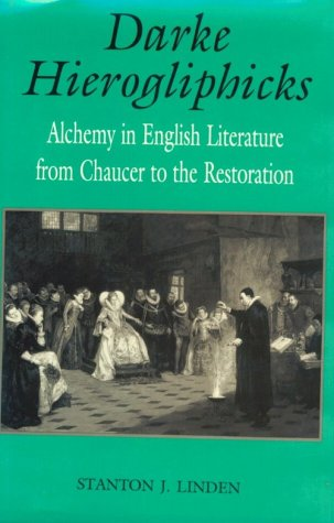 9780813119687: Darke Hierogliphicks: Alchemy in English Literature from Chaucer to the Restoration (Studies in the English Renaissance)