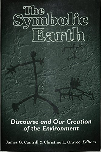 9780813119731: The Symbolic Earth: Discourse and Our Creation of the Environment