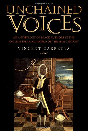 9780813119762: Unchained Voices: An Anthology of Black Authors in the English-Speaking World of the Eighteenth Century