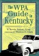 9780813119977: The WPA Guide to Kentucky