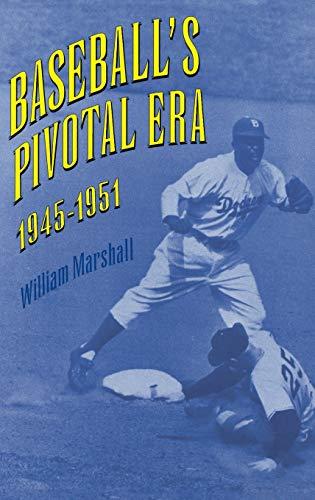 9780813120416: Baseball's Pivotal Era, 1945-1951