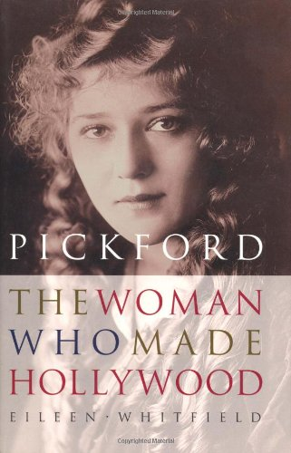 9780813120454: Pickford: The Woman Who Made Hollywood