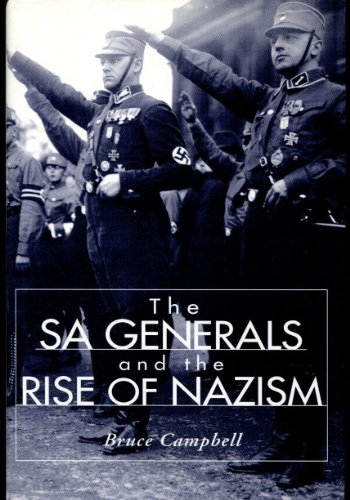 The SA Generals And The Rise Of Nazism: Campbell, Bruce