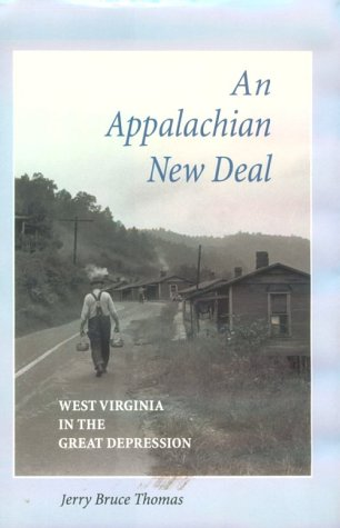 9780813120645: An Appalachian New Deal: West Virginia in the Great Depression