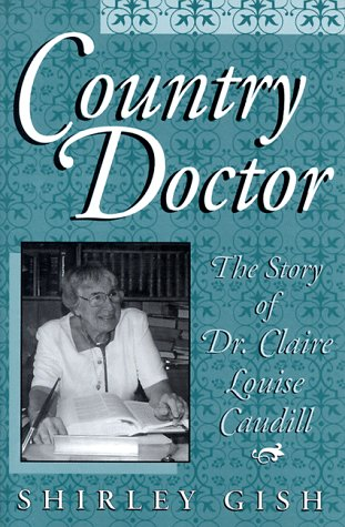 9780813120775: Country Doctor: The Story of Dr. Claire Louise Caudill