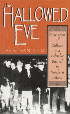 9780813120812: The Hallowed Eve: Dimensions of Culture in a Calendar Festival in Northern Ireland