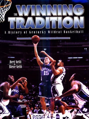 9780813120874: The Winning Tradition: A History of Kentucky Wildcat Basketball