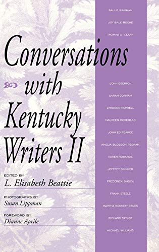 Conversations with Kentucky Writers II (Kentucky Remembered: An Oral History Series): L. Elisabeth ...